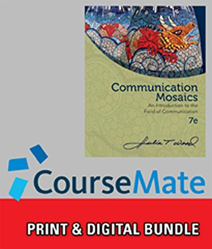 Bundle: Communication Mosaics: An Introduction to the Field of Communication, 7th + CourseMate, 1 term (6 months) Access Code