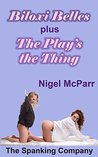 Biloxi Belles plus The Play's the Thing: Girls disciplined by their mothers and others