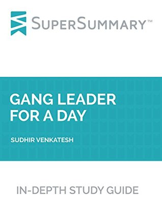Study Guide: Gang Leader For a Day by Sudhir Venkatesh