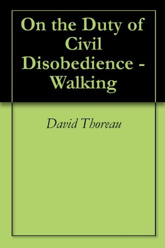 On the Duty of Civil Disobedience - Walking