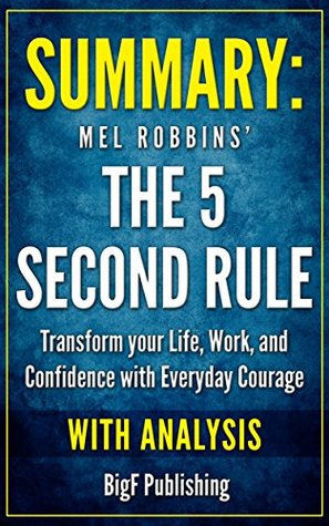 Summary of Mel Robbins' 5 Second Rule: With Analysis