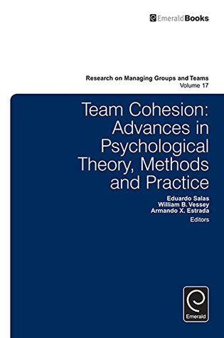 Team Cohesion:Advances in Psychological Theory, Methods and Practice: 17