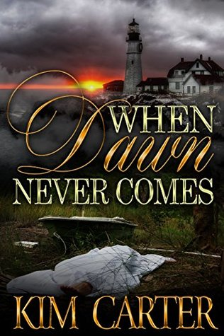 When Dawn Never Comes by Kim Carter