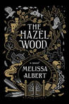 The Hazel Wood (The Hazel Wood, #1)