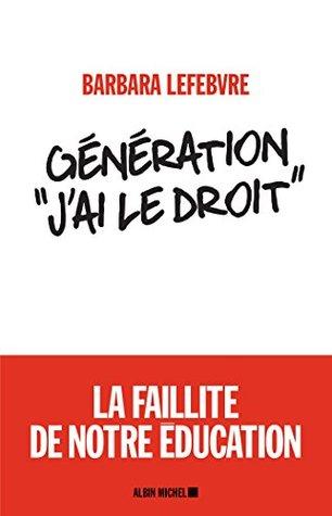 """Génération """"J'ai le droit"""" : La faillite de notre éducation"""