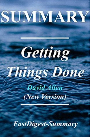 Summary | Getting Things Done: By David Allen - The Art of Stress Free Productivity (New Version Book - 2015) (Getting Things Done: The Art of Stress ... Book, Audible, Hardcover, Audiobook)