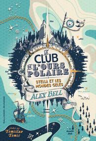 Stella et les mondes gelés (Le club de l'ours polaire #1)