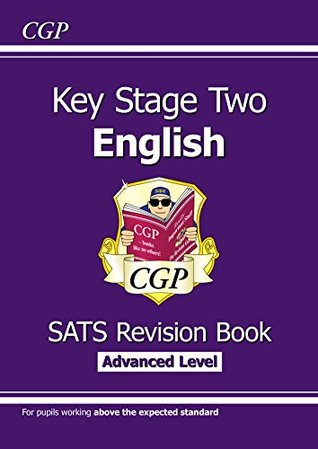New KS2 English Targeted SATS Revision Book - Advanced Level (for tests in 2018 and beyond) (CGP KS2 English SATs)
