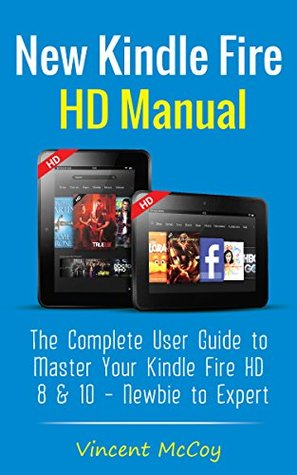 new kindle fire hd manual the complete user guide to master your rh goodreads com kindle fire hd user guide pdf kindle fire hd user guide free download