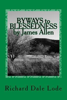 Byways to Blessedness by James Allen: As a Man Thinks So Is He