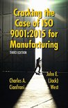 Cracking the Case of ISO 9001:2015 for Manufacturing, Third Edition