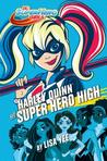 Harley Quinn at Super Hero High by Lisa Yee