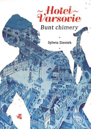 Bunt chimery (Hotel Varsovie, #2)