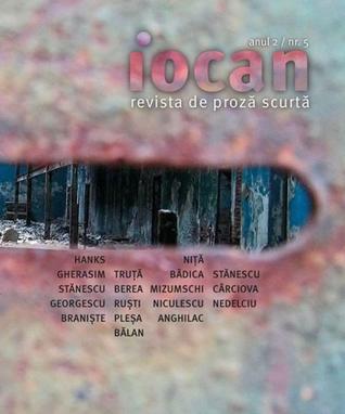 Iocan - revista de proză scurtă anul 2 / nr. 5 by Cristian Teodorescu