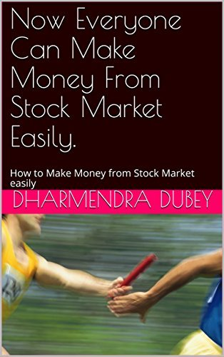 Now Everyone Can Make Money From Stock Market Easily.: How to Make Money from Stock Market easily