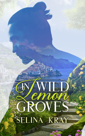 New Release Review: In Wild Lemon Groves by Selina Kray