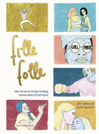 Fille Folle - alles wat we als meisjes vandaag moeten weten (of toch bijna)