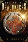 The Royal Dragoneers (The Dragoneers Saga, #1)
