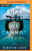 Bury What We Cannot Take: A Novel