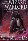 The Wizard and the Warlord (The Wardstone Trilogy, #3)