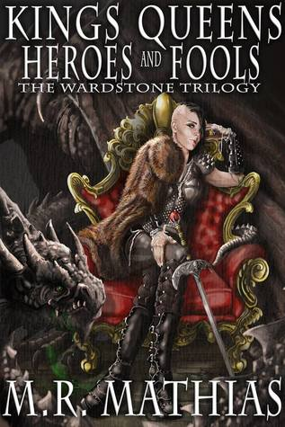 Kings, Queens, Heroes, & Fools by M.R. Mathias