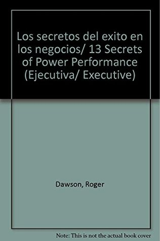 Los secretos del exito en los negocios/ 13 Secrets of Power Performance