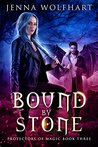 Bound by Stone (Protectors of Magic #3)