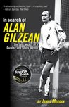 In Search of Alan Gilzean - The Lost Legacy of a Dundee and Spurs Legend