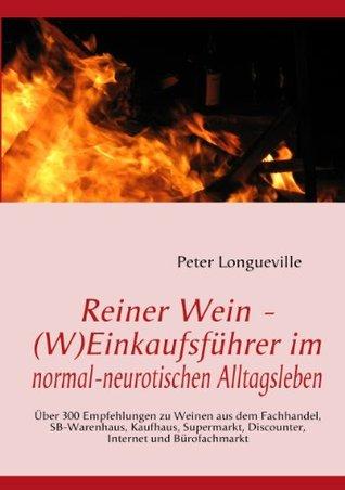 Reiner Wein - (W)Einkaufsführer im normal-neuroti...