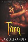 Tarq (Shadow, Inc. #1)