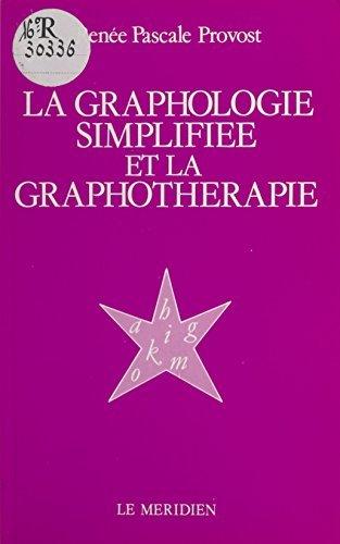 La Graphologie simplifiée et la graphothérapie