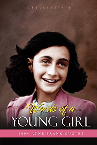 Words of a Young Girl - 200+ Anne Frank Quotes
