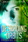 Degrading Orbits (Darkside Earther #2)