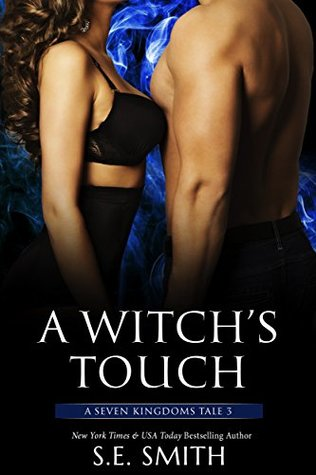 A Witch's Touch: A Seven Kingdoms Tale 3 by S.E. Smith