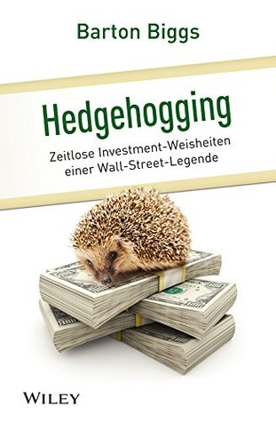hedgehogging-zeitlose-investment-weisheiten-einer-wall-street-legende