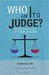 Who Am I to Judge? by Edward Sri
