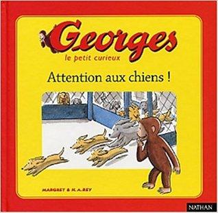 Georges le petit curieux, tome 2 : Attention aux chiens !