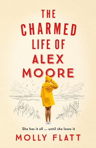 The Charmed Life of Alex Moore by Molly Flatt