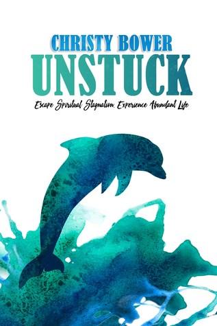 Unstuck: Escape Spiritual Stagnation, Experience Abundant Life