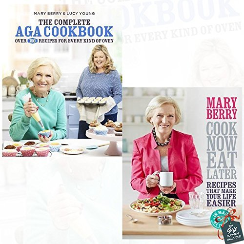 The Complete Aga Cookbook and Cook Now, Eat Later 2 Books Collection Set By Mary Berry With Gift Journal