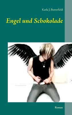 Engel und Schokolade: Roman
