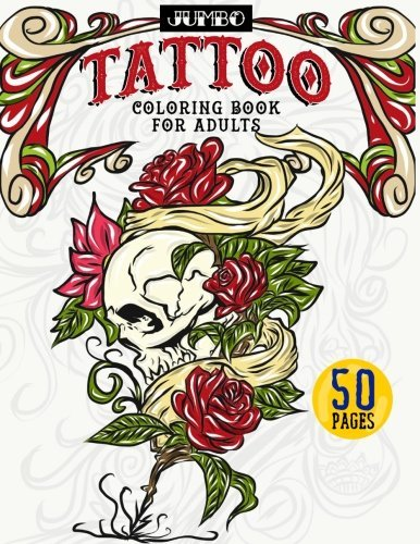 Jumbo Tattoo Coloring Book for Adults: Large Print Inky Coloring Activity Book Includes Skulls, Gothic Roses, Tribal Designs, Wolves, Koi Fish, Japanese, Gorgeous Horror and More - Just Add Color to Bring These Original Modern Tattoo Art Designs to Life F