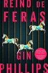 Reino de Feras by Gin Phillips