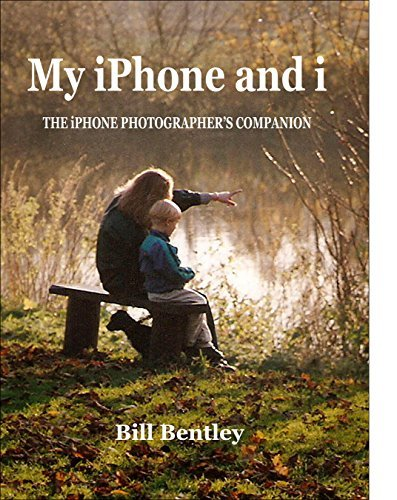 My iPhone & i: Take great pictures with your phone-camera (Learn Photography Book 2)