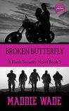 Broken Butterfly: A Fortis Security Novel Book 5