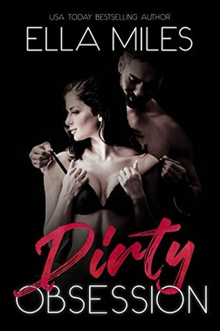 Dirty Obsession by Ella Miles