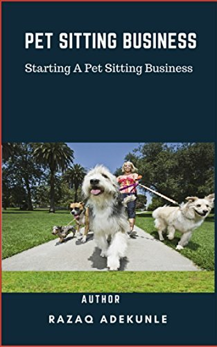 Pet Sitting Business: Starting A Pet Sitting Business