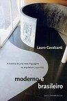 Moderno e brasileiro: A história de uma nova linguagem na arquitetura (1930-60)