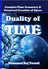 DUALITY OF TIME: Complex-Time Geometry and Perpetual Creation of Space