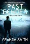 Past Echoes (Jake Boulder Book #3)